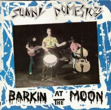Sunny Domestozs - Barkin At the Moon (German Import) Psychobilly 2005 VG/EX